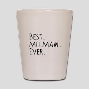 Best Meemaw Ever Shot Glass