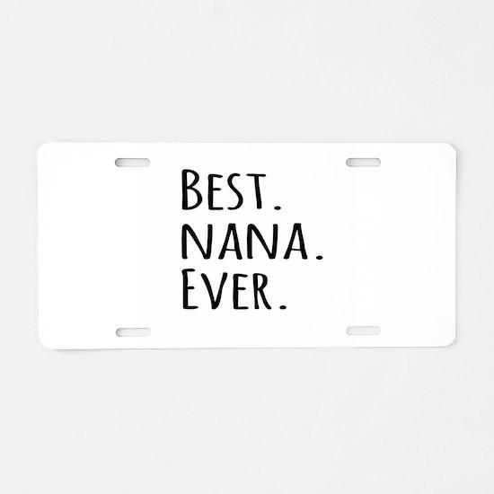 Best Nana Ever Aluminum License Plate