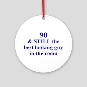 90 still best looking 2 Ornament (Round)