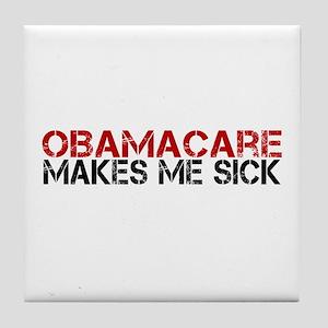 ObamaCare Makes Me Sick Tile Coaster