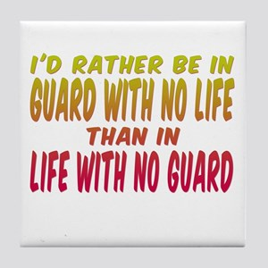 I'd rather be in guard... Tile Coaster