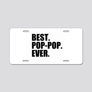 Best Pop-Pop Ever Aluminum License Plate