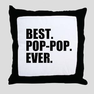 Best Pop-Pop Ever Throw Pillow