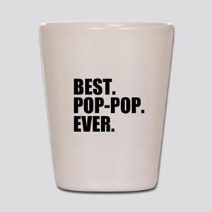 Best Pop-Pop Ever Shot Glass