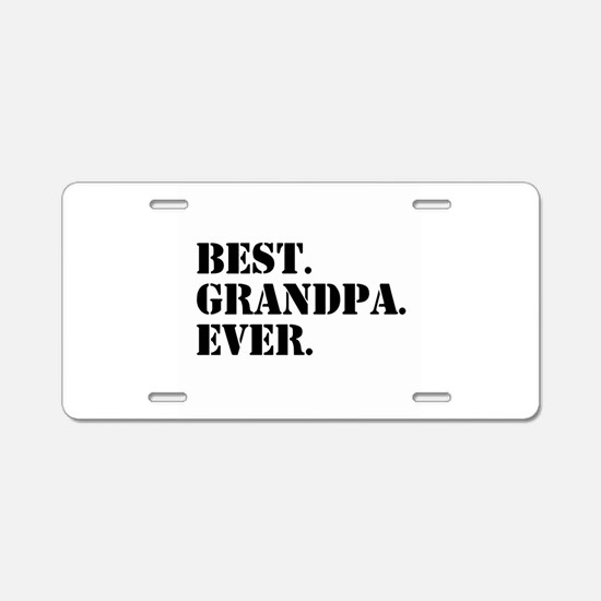 Best Grandpa Ever Aluminum License Plate