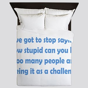 How Stupid Can You Be? Queen Duvet