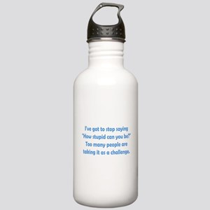 How Stupid Can You Be? Stainless Water Bottle 1.0L