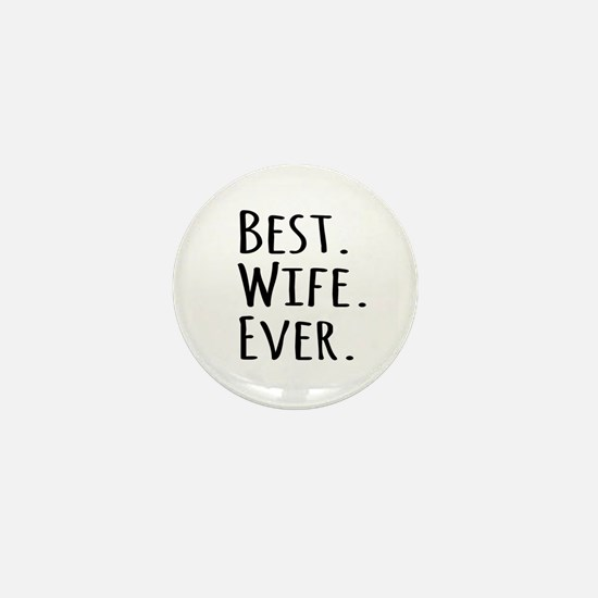 Best Wife Ever Mini Button (10 pack)