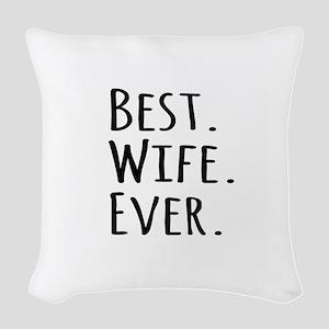 Best Wife Ever Woven Throw Pillow