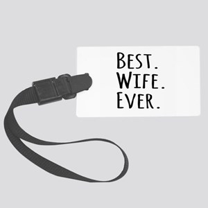 Best Wife Ever Large Luggage Tag