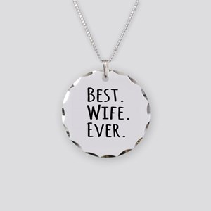 Best Wife Ever Necklace Circle Charm