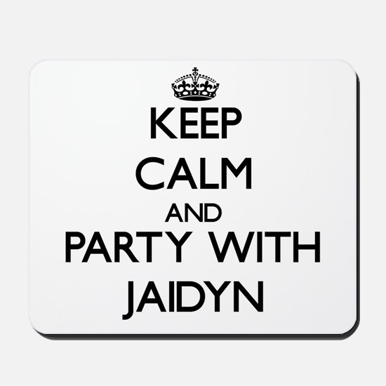 Keep Calm and Party with Jaidyn Mousepad