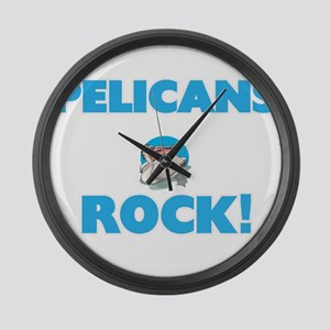 Pelicans rock! Large Wall Clock