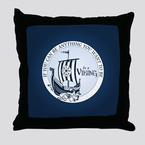Be A Viking Throw Pillow