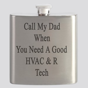 Call My Dad When You Need A Good HVAC & R Te Flask