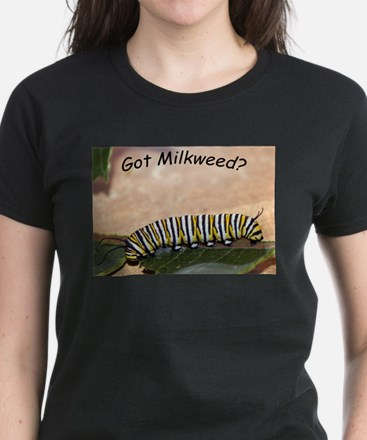 Got Milkweed T-Shirt