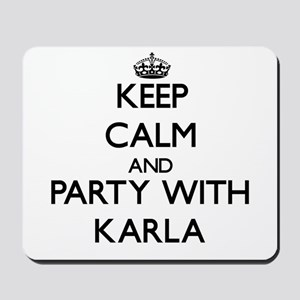 Keep Calm and Party with Karla Mousepad
