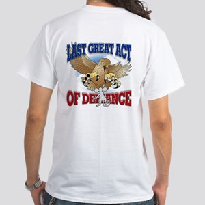 Last Great Act of Defiance v2 White T-Shirt