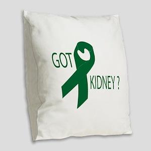 Got Kidney Burlap Throw Pillow