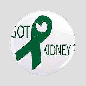"""Got Kidney 3.5"""" Button"""