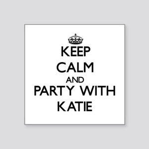 Keep Calm and Party with Katie Sticker