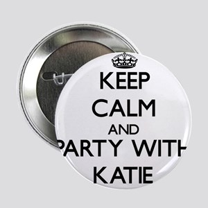"""Keep Calm and Party with Katie 2.25"""" Button"""