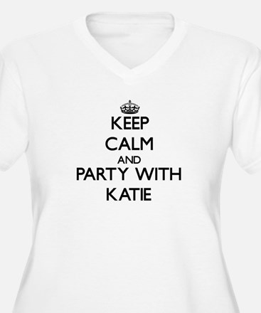 Keep Calm and Party with Katie Plus Size T-Shirt