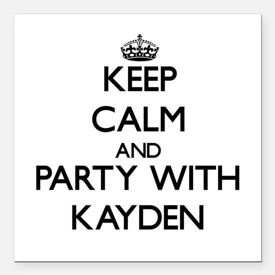 Keep Calm and Party with Kayden Square Car Magnet