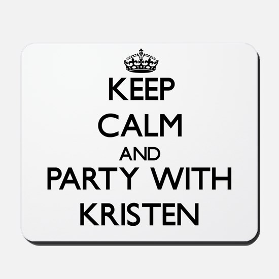 Keep Calm and Party with Kristen Mousepad