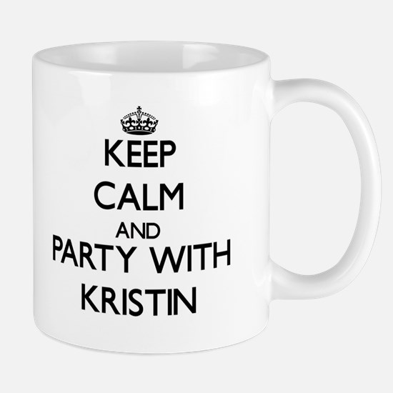 Keep Calm and Party with Kristin Mugs