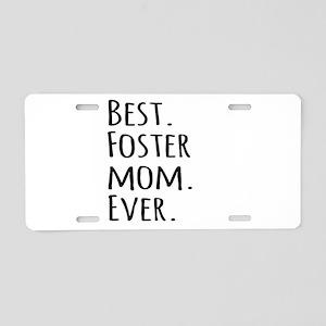 Best Foster Mom Ever Aluminum License Plate