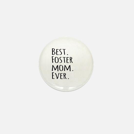 Best Foster Mom Ever Mini Button