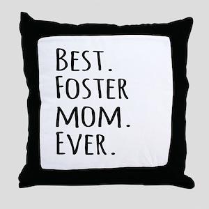Best Foster Mom Ever Throw Pillow