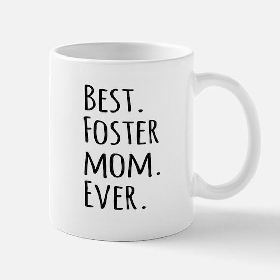 Best Foster Mom Ever Mugs