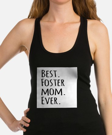 Best Foster Mom Ever Racerback Tank Top