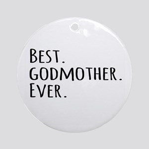 Best Godmother Ever Ornament (Round)