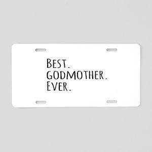 Best Godmother Ever Aluminum License Plate
