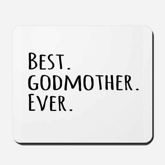 Best Godmother Ever Mousepad