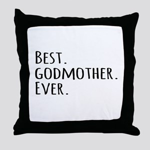 Best Godmother Ever Throw Pillow