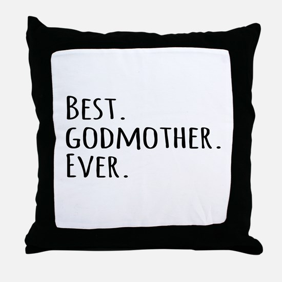 Best Godmother Ever Throw Pillow