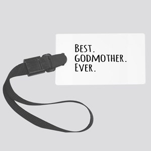 Best Godmother Ever Large Luggage Tag