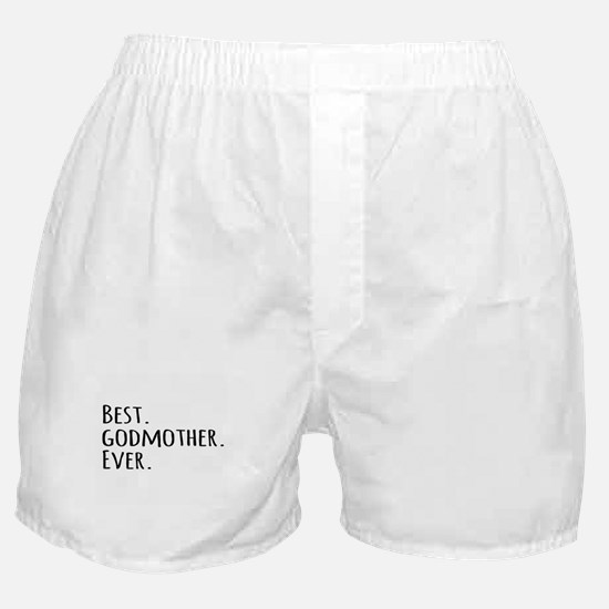 Best Godmother Ever Boxer Shorts