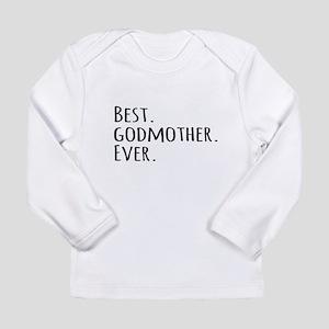 Best Godmother Ever Long Sleeve T-Shirt