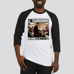 The SubHumans - Incorrect Thoughts Baseball Jersey