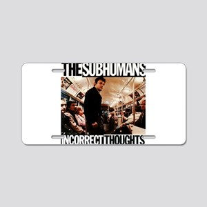 The SubHumans - Incorrect Thoughts Aluminum Licens