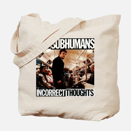 The SubHumans - Incorrect Thoughts Tote Bag