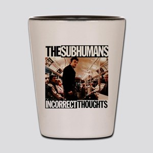 The SubHumans - Incorrect Thoughts Shot Glass