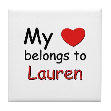 My heart belongs to lauren Tile Coaster