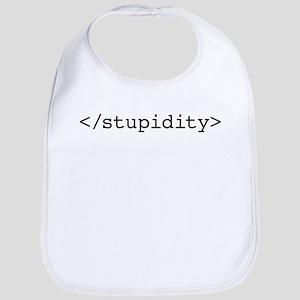 End Stupidity Bib