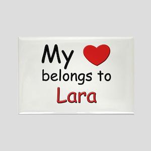 My heart belongs to lara Rectangle Magnet